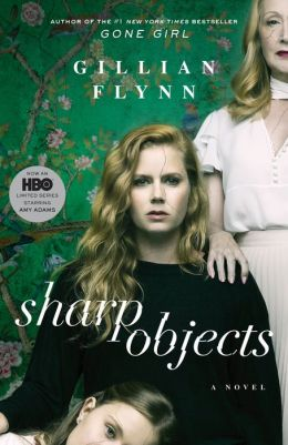 BOOK | Sharp Objects (Movie Tie-In): A Novel