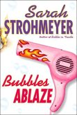 Bubbles Ablaze (Bubbles Yablonsky Series #3)