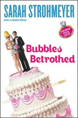 Bubbles Betrothed (Bubbles Yablonsky Series #5)