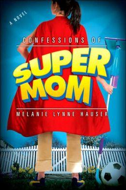 Confessions of a Super Mom