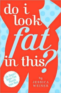 Do I Look Fat in This?: Get Over Your Body and On With Your Life