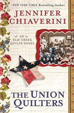 The Union Quilters (Elm Creek Quilts Series #17)