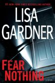 Book Cover Image. Title: Fear Nothing (Detective D.D. Warren Series #7), Author: Lisa Gardner