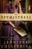 Book Cover Image. Title: The Spymistress, Author: Jennifer Chiaverini