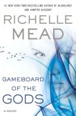 Book Cover Image. Title: Gameboard of the Gods, Author: Richelle Mead