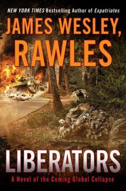 Collapse 5 - Liberators - James Wesley Rawles