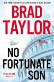 Book Cover Image. Title: No Fortunate Son:  A Pike Logan Thriller, Author: Brad Taylor