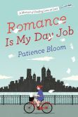 Romance Is My Day Job: A Memoir of Finding Love at Last