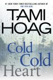 Book Cover Image. Title: Cold Cold Heart, Author: Tami Hoag