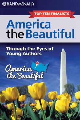 America the Beautiful: Through the Eyes of Young Authors (Top Ten Finalists)