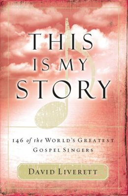 This Is My Story: 146 of the World's Greatest Gospel Singers
