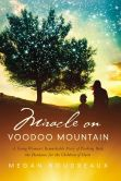Book Cover Image. Title: Miracle on Voodoo Mountain:  A Young Woman's Remarkable Story of Pushing Back the Darkness for the Children of Haiti, Author: Megan Boudreaux