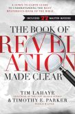 Book Cover Image. Title: The Book of Revelation Made Clear (International Edition):  A Down-to-Earth Guide to Understanding the Most Mysterious Book of the Bible, Author: Tim LaHaye