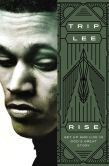 Book Cover Image. Title: Rise:  Get Up and Live in God's Great Story, Author: Trip Lee