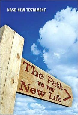 The Path to the New Life: NASB New Testament