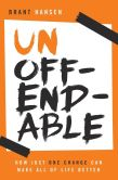 Book Cover Image. Title: Unoffendable:  How Just One Change Can Make All of Life Better, Author: Brant Hansen