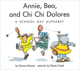 Annie, Bea and Chi Chi Dolores: A School Day Alphabet