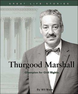 Thurgood Marshall: Champion for Civil Rights