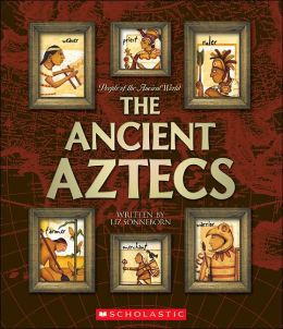 The Ancient Aztecs (People of the Ancient World Series)
