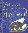 You Wouldn¿t Want to Sail on the Mayflower! A Trip That Took Entirely Too Long