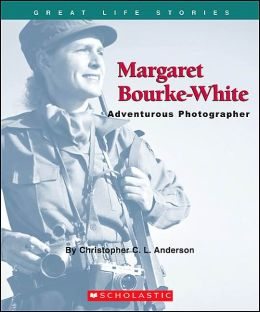 Margaret Bourke-White: Adventurous Photographer (Great Life Stories Series)