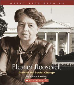 Eleanor Roosevelt: Activist for Social Change