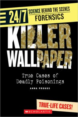 Killer Wallpaper: True Cases of Deadly Poisonings