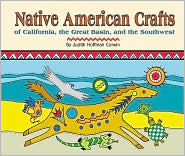 Native American Crafts of California, the Great Basin, and the Southwest (Native American Crafts Series)