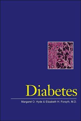 Diabetes (Single Title: Science) Margaret O. Hyde and Elizabeth H. Forsyth