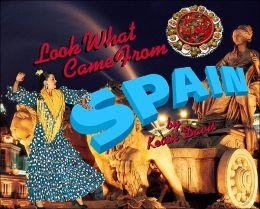 Look What Came from Spain (Look What Came from... Series)