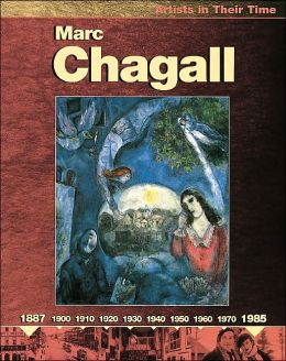 Marc Chagall (Artists in Their Time Series)