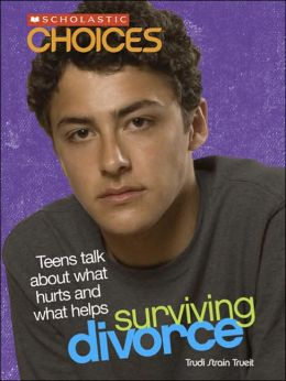 Surviving Divorce: Teens Talk about What Hurts and What Helps