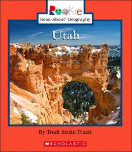 Utah (Rookie Read-About Geography Series)