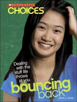 Bouncing Back: Dealing with the Stuff Life Throws at You
