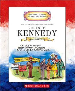 John F. Kennedy: Thirty-Fifth President, 1961-1963