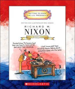 Richard M. Nixon: Thirty-Seventh President, 1969-1974