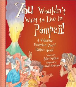 Live in Pompeii!: A Volcanic Eruption You'd Rather Avoid