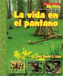 La vida en la pantano: A Home in the Swamp