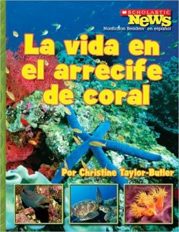 La vida en el arrecife de coral: A Home in the Coral Reef