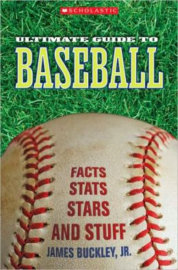 Scholastic Ultimate Guide to Baseball: Facts, STATS, Stars, and Stuff