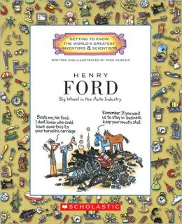 Henry Ford: Big Wheel in the Auto Industry