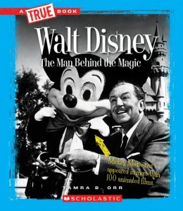 Walt Disney: The Man Behind the Magic