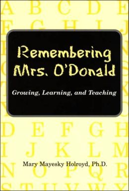 Remembering Mrs. O'Donald: Growing, Learning, and Teaching