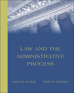 Law and the Administrative Process (with InfoTrac )