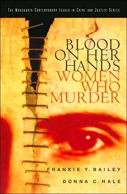 Blood on Her Hands: The Social Construction of Women, Sexuality and Murder