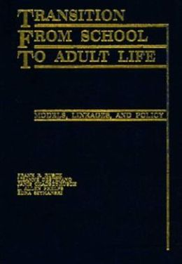 Transition from School to Adult Life: Models, Linkages, and Policy