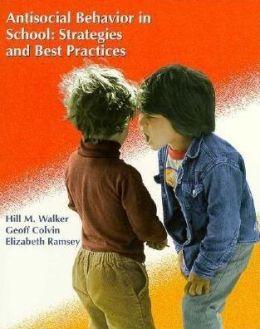 Antisocial Behavior in School: Strategies and Best Practices