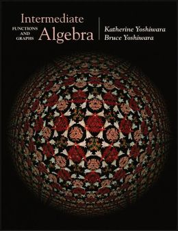 Intermediate Algebra: Functions and Graphs (with CD-ROM, BCA/iLrn? Tutorial, and InfoTrac)