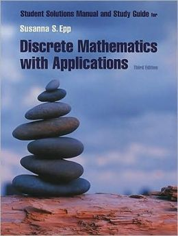 Student Solutions Manual for Epp's Discrete Mathematics with Applications, 3rd