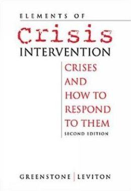 Elements of Crisis Intervention: Crises and How to Respond to Them